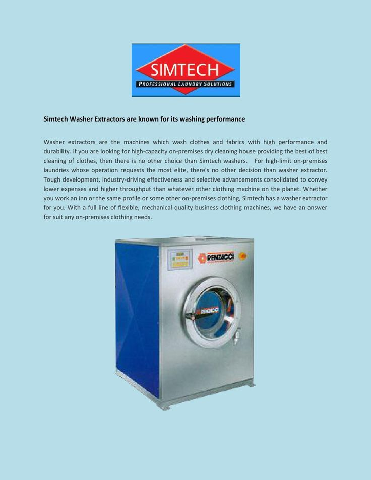 Simtech Washer extractors  Washer extractors are the machines which wash clothes and fabrics with high performance and durability. If you are looking for high-capacity on-premises dry cleaning house providing the best of best cleaning of clothes, then there is no other choice than Simtech washers.