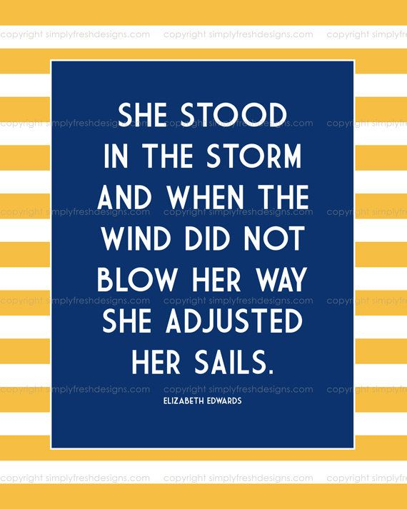 She Stood in the Storm - Quote by Elizabeth Edwards - Instant Download. $3.50, via Etsy.