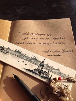 Gönül almaktan çok, yol almayı seven insanları, Sevdikleriyle başbaşa bırakın.   - Attila Volkan Baykara