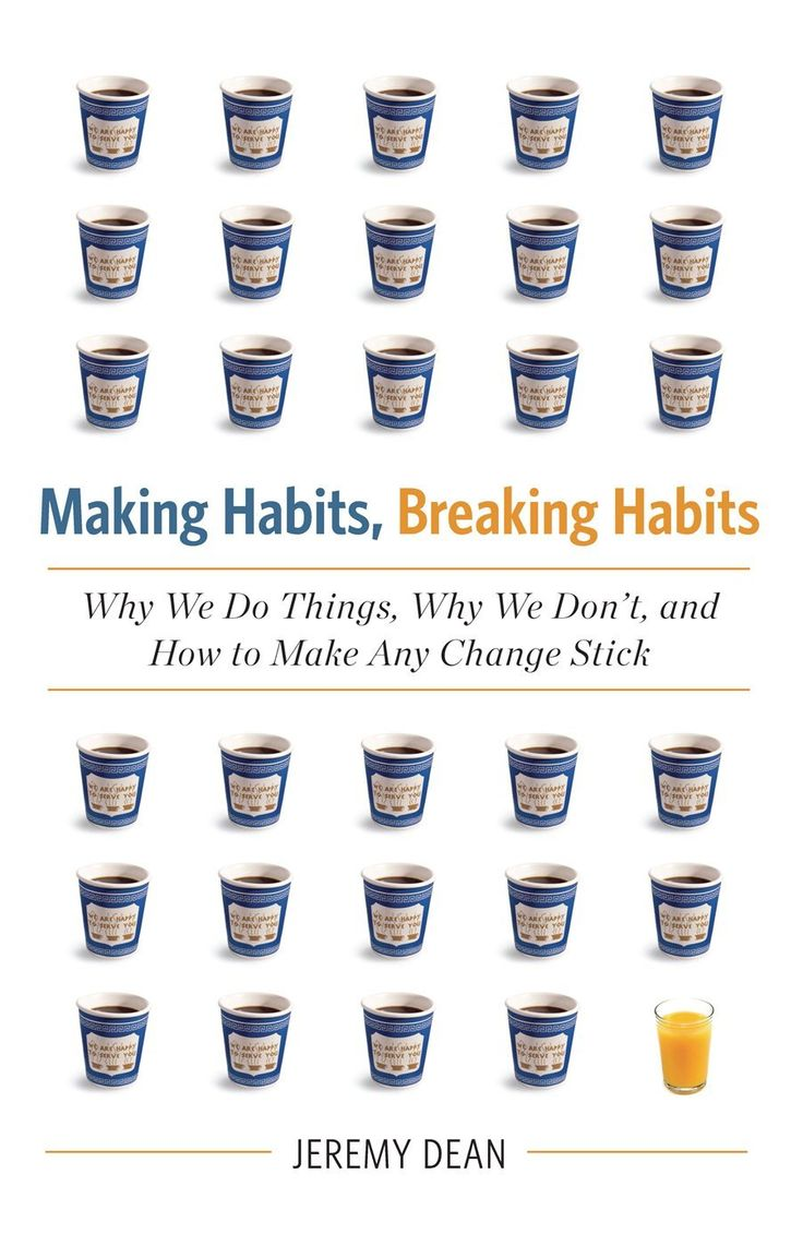 Making Habits, Breaking Habits: Why We Do Things, Why We Don't, and How to Make Any Change Stick ----   Read more: http://www.developgoodhabits.com/top-habit-books/