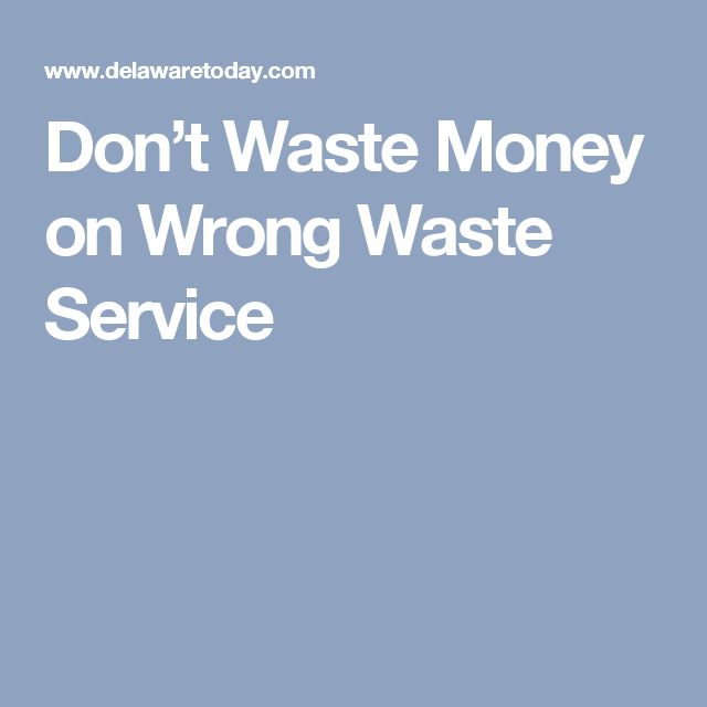 Don't Waste Money on Wrong Waste Service