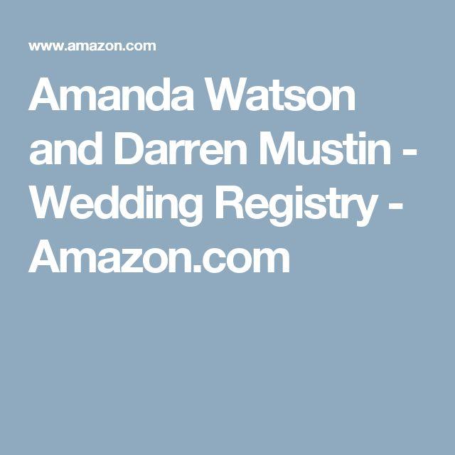 Amanda Watson and Darren Mustin - Wedding Registry - Amazon.com