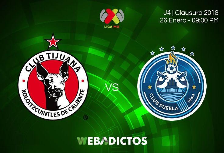 Cuándo y cómo ver a Tijuana vs Puebla en la Jornada 4 de la Liga MX C2018 - https://webadictos.com/2018/01/25/tijuana-vs-puebla-clausura-2018/