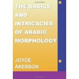 The Basics & Intricacies of Arabic Morphology (Paperback)By Joyce Akesson
