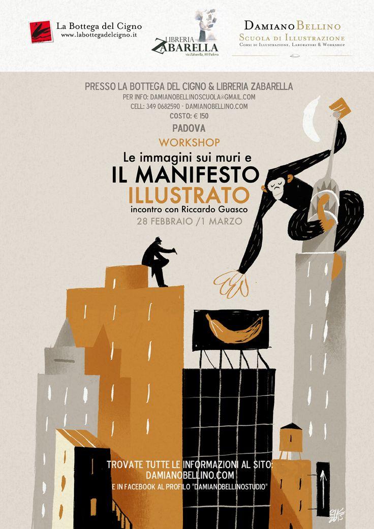 WORKSHOP: Il manifesto illustrato 28 Febbraio / 1 Marzo - Padova  @ La Bottega del Cigno + Libreria Zabarella  Scola di illustrazione Damiano Bellino info: damianobellinoscuola.wordpress.com