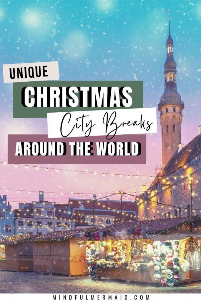 Best Christmas City Breaks To Take In 2020 The Mindful Mermaid In 2020 Christmas City Breaks Winter Travel Destinations City Break