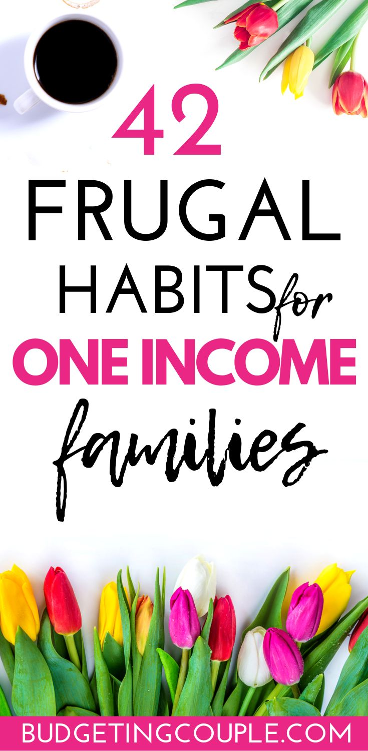 42 Frugal Habits for One Income Families to Save Money Every Day