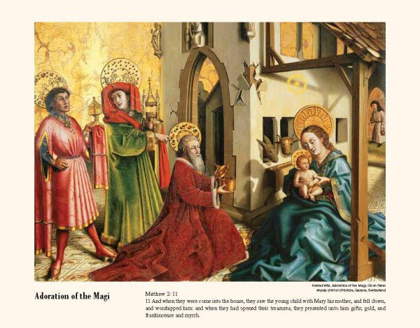 Promo Calendars 2015 - Catholic Inspirations  Religious Calendar - December 2015  Adoration of the Magi  Konrad Witz Oil on Panel Musée d'Art et d'Histoire, Geneva, Switzerland  Matthew 2: 11 11 And when they were come into the house, they saw the young child with Mary his mother, and fell down, and worshipped him: and when they had opened their treasures, they presented unto him gifts; gold, and frankincense and myrrh.