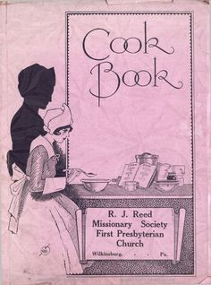 Cook Book By R. J. Reed Missionary Society First Presbyterian Church - (1920) - (babel.hathitrust)