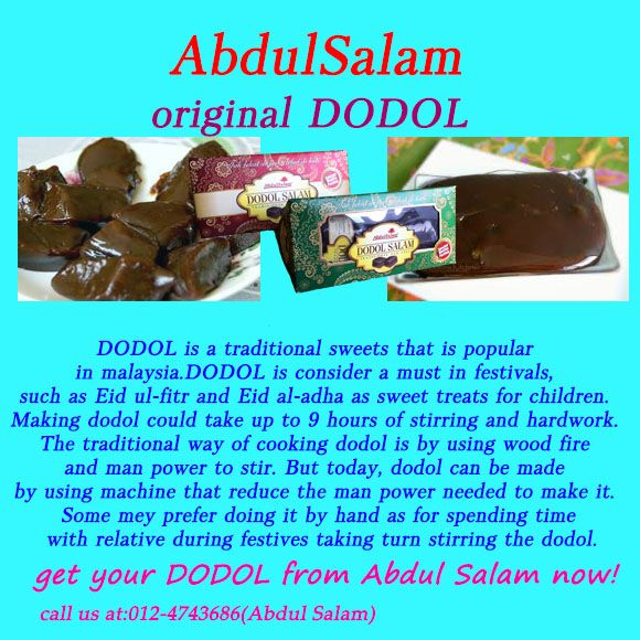 Have a good time with Abdul Salam DODOL with it delicous and mouth watering taste!!