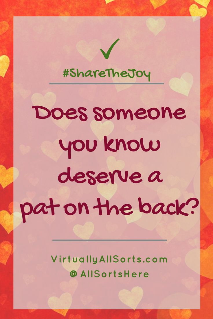 Do you know someone who deserves a pat on the back?