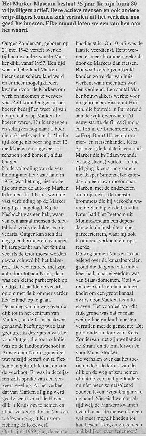 Het Marker museum bestond 25 jaar in 2008. Er kwamen interessante artikelen in de kranten...