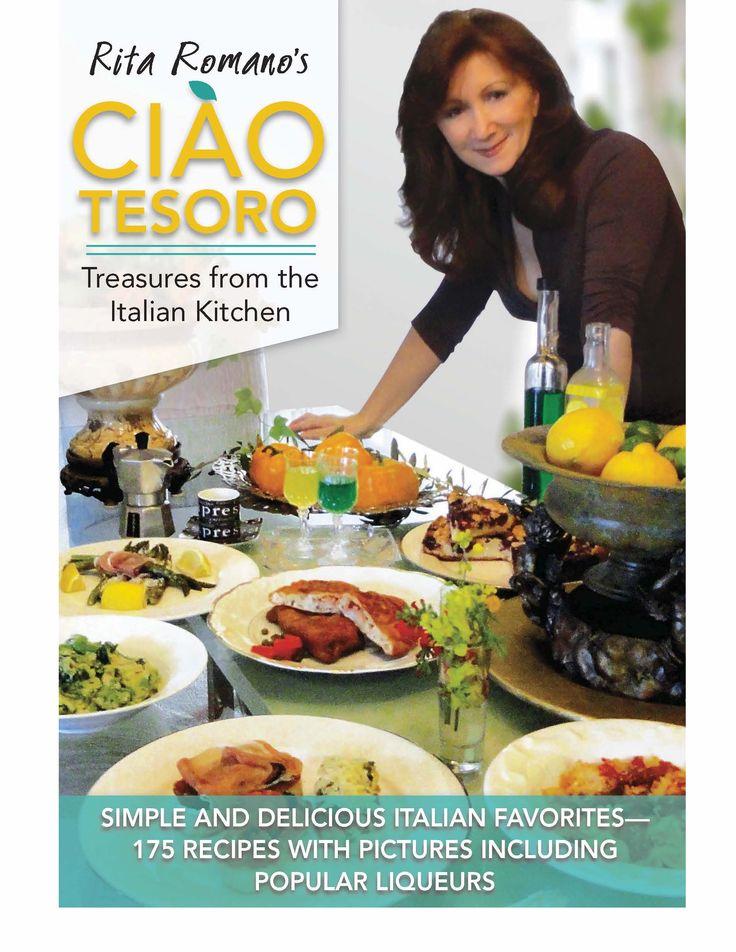 Ciao Tesoro: Treasures from the Italian Kitchen, Rita Romano