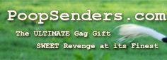 poop senders. Click for a website that u can literally send a bag of crap anonymously as revenge gag gift to an annoying boss or just for fun!! I love this!! ROTFL