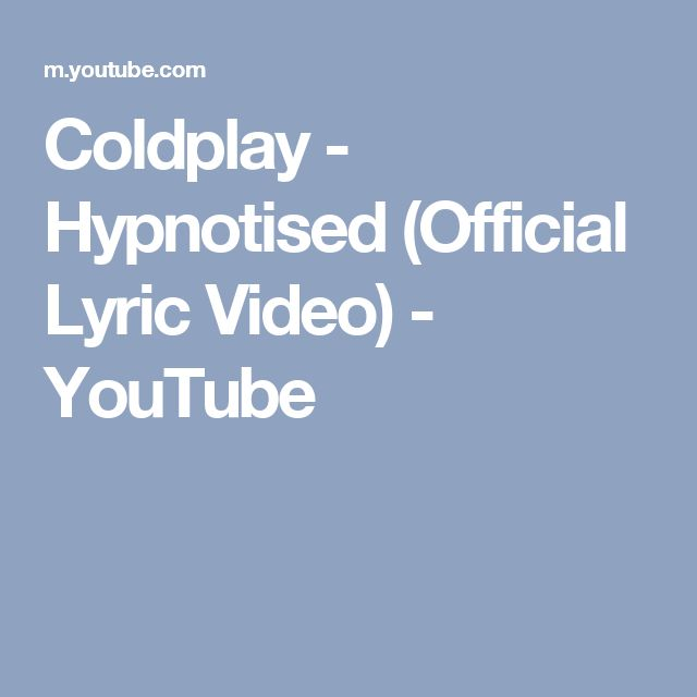 Coldplay - Hypnotised(Official Lyric Video) - YouTube