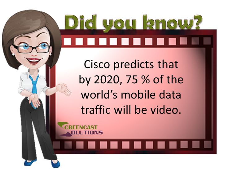 Cisco predicts that by 2020, 75 % of the world's mobile data traffic will be video.