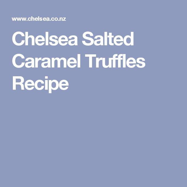 Chelsea Salted Caramel Truffles Recipe