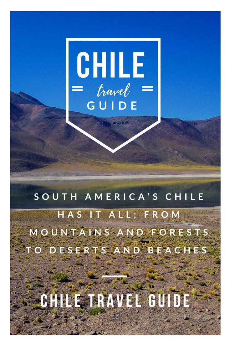 Chile Travel Guide - TripSavvy