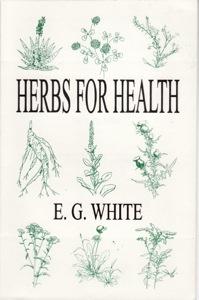 Hers, hebalism, natural remedies, health, healing ELLEN G. WHITE