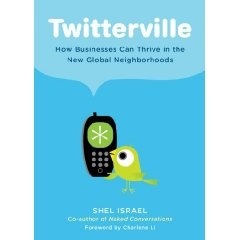 Twitterville, How Businesses Can Thrive in the New Global Neighborhoods. SHEL ISRAEL