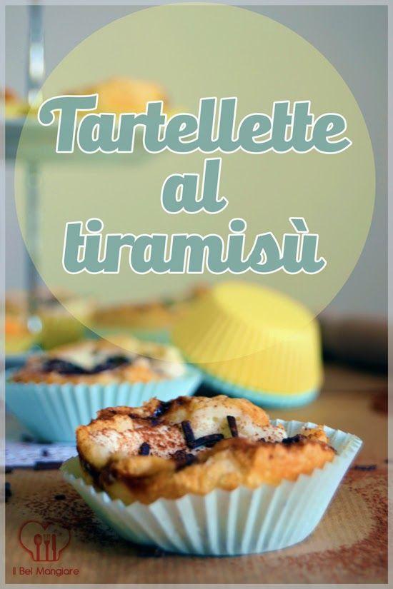 Il Bel Mangiare: Tartellette al tiramisù