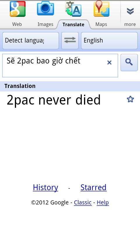 """If you type """"will 2pac ever die"""" on translate from English to Vietnamese then copy and paste the Vietnamese translation back to English, this is your answer. Tupac."""