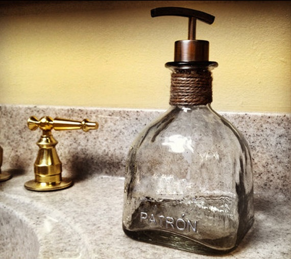 Recycled Patron Soap Dispenser: this will go well with my jack daniels one.