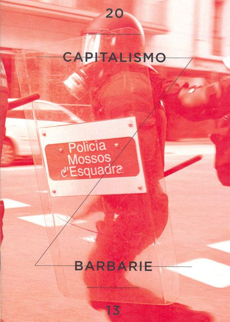 Capitalismo Barbarie Photozine Published on September 2013  by Carles Palacio Edition of 69