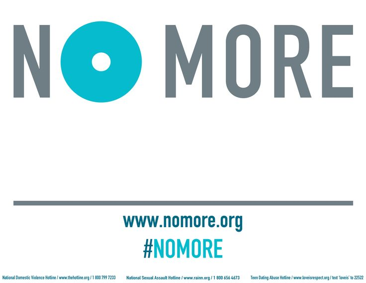 Add your voice! Share what you say #NOMORE and take a picture with your poster. Post on our facebook so we can share!