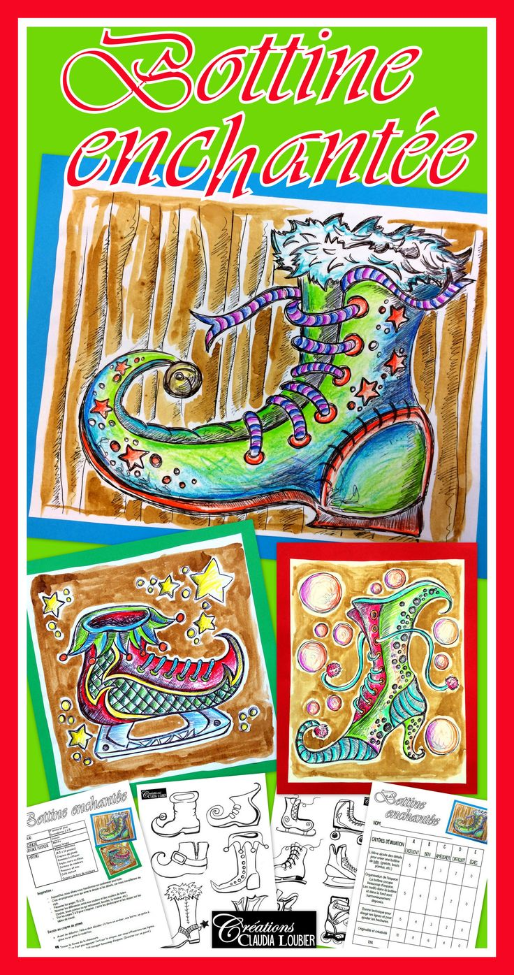 Voici le projet : «Bottine enchantée» Un projet qui donne de magnifiques résultats. Les élèves auront à créer un soulier, une bottine ou un patin (à glace ou à roulette) de lutin. Ce document contient beaucoup de dessins de chaussures et patins. Vos élèves auront donc une multitude de choix pour s'inspirer et créer leur propre œuvre. Ce projet peut facilement être utilisé pour faire d'incroyables cartes de Noël.