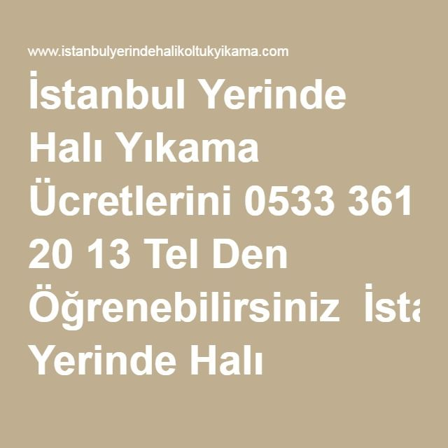 İstanbul Yerinde Halı Yıkama Ücretlerini 0533 361 20 13 Tel Den Öğrenebilirsiniz  İstanbul Yerinde Halı Yıkama Nasıl Yapıyorlar Ve Zararları Var mıdır.  İlk İş Olarak Yerinde Halı Yüzeyi İncelenmelidir. Yerinde Halı Üzerinde Var Olan Leke Ve Ya Evcil Hayvan Çiş Yapmış İse Ona Göre Bir Kimyasal Madde Seçilmelidir.  Daha Sonra Hazırlanan Fırçalama Makinesiyle İstanbul Yerinde Halı Yıkama İşlemi Başlar ve Ardından Yerinde Halı Ya Verilen Kimyasallı Su Çekilerek Durulama Yapılır. Yaz Mevsiminde…