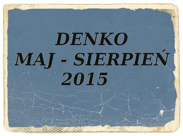 Blog Anki: DENKO MAJ - SIERPIEŃ