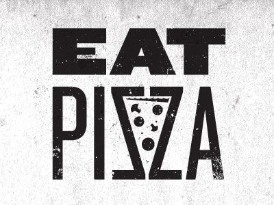 Eat Pizza  by M. Brady Clark #typography #food #font