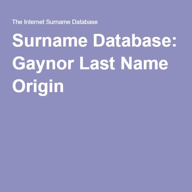 Surname Database: Gaynor Last Name Origin