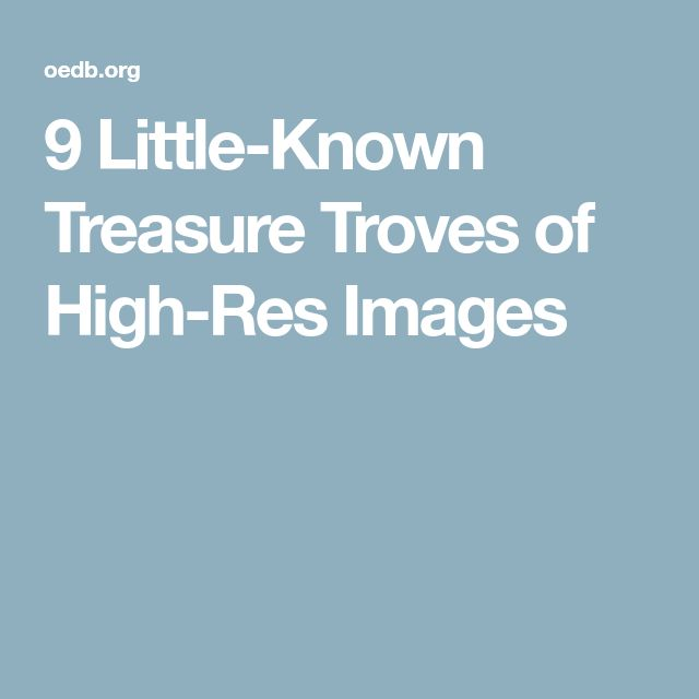 9 Little-Known Treasure Troves of High-Res Images