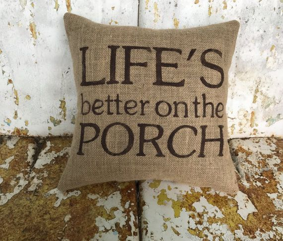 Painted Burlap LIFES BETTER on the PORCH Decorative Throw