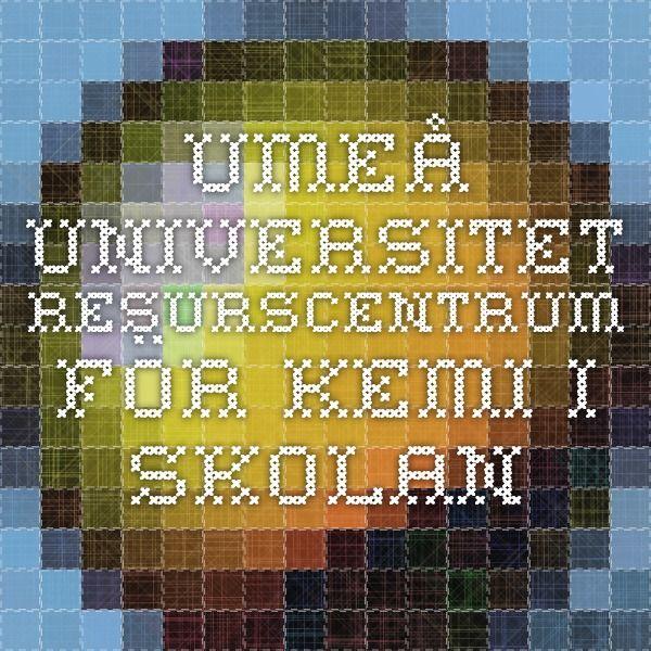 Umeå Universitet - Resurscentrum för Kemi i Skolan