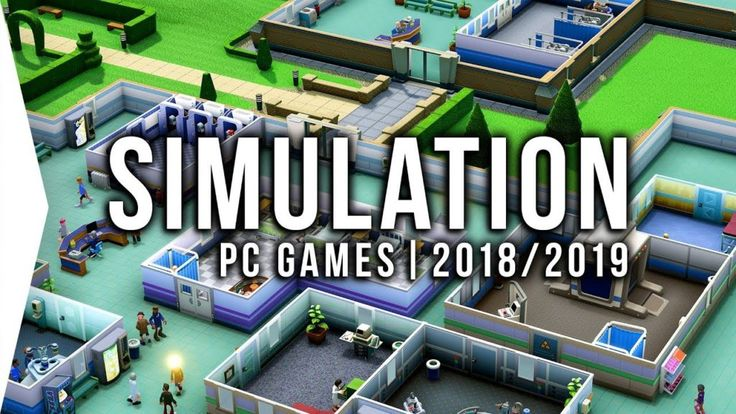 30 Upcoming PC Simulation Games in 2018 & 2019  Management Tycoon Sim!