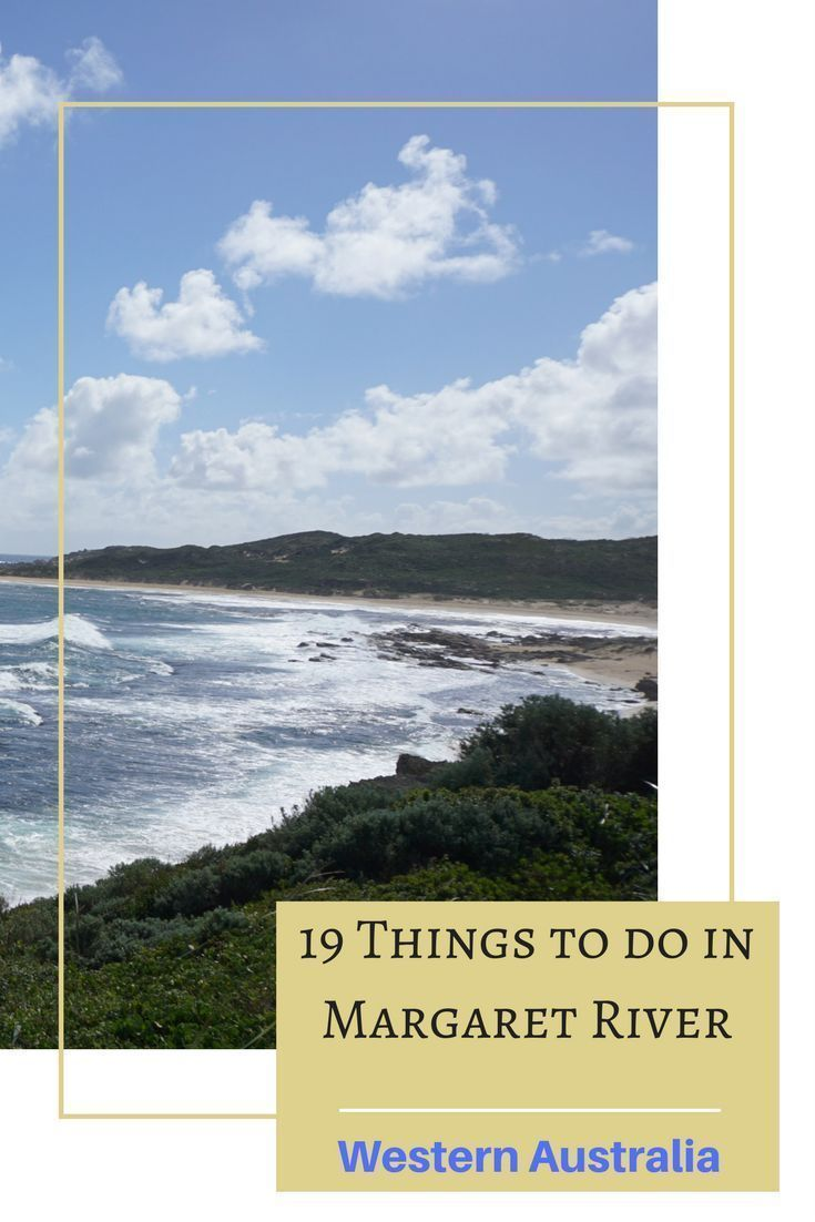 A list of 19 things to do in Margaret river in Western Australia.