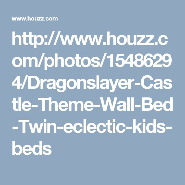 http://www.houzz.com/photos/15486294/Dragonslayer-Castle-Theme-Wall-Bed-Twin-eclectic-kids-beds