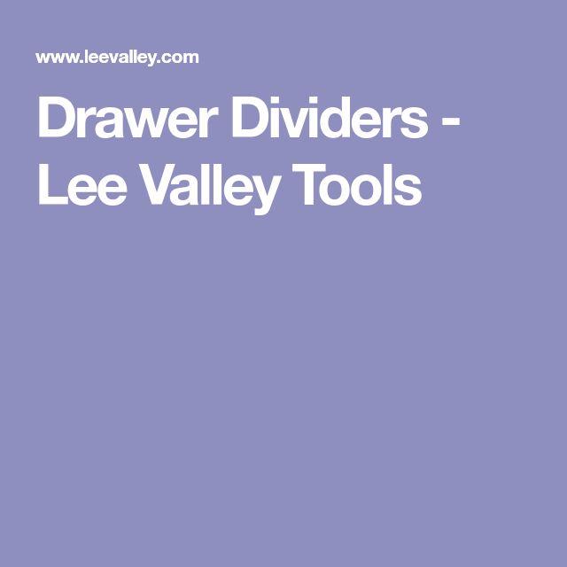 Drawer Dividers - Lee Valley Tools