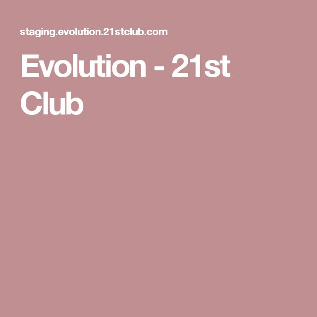Evolution - 21st Club