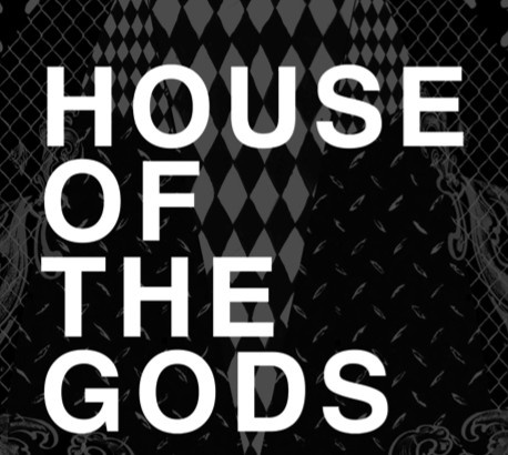 HOUSE OF THE GODS