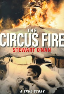The Circus Fire by Stewart O'Nan - non-fiction account of the tragedy of the Hartford Circus Fire