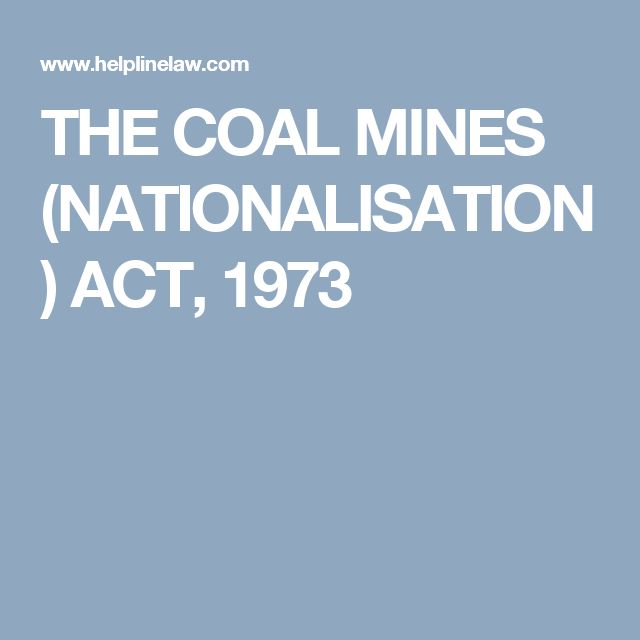 THE COAL MINES (NATIONALISATION) ACT, 1973