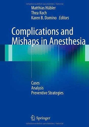 Complications and Mishaps in Anesthesia: Cases - Analysis - Preventive Strategies