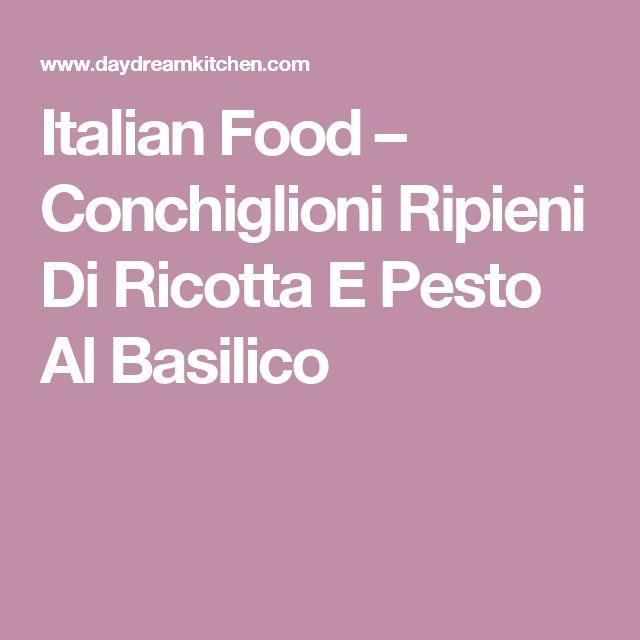 Italian Food – Conchiglioni Ripieni Di Ricotta E Pesto Al Basilico