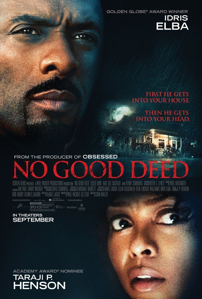 Directed by Sam Miller.  With Taraji P. Henson, Idris Elba, Leslie Bibb, Kate del Castillo. An unstable escaped convict terrorizes a woman who is alone with her two children.