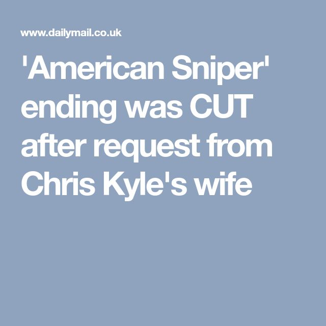'American Sniper' ending was CUT after request from Chris Kyle's wife