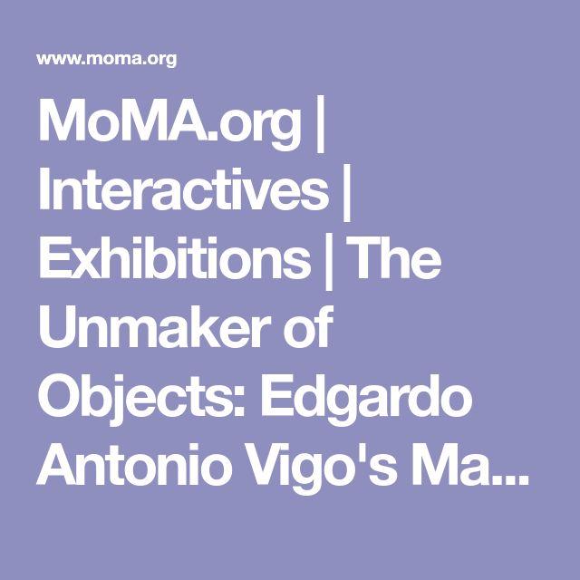 MoMA.org | Interactives | Exhibitions | The Unmaker of Objects: Edgardo Antonio Vigo's Marginal Media